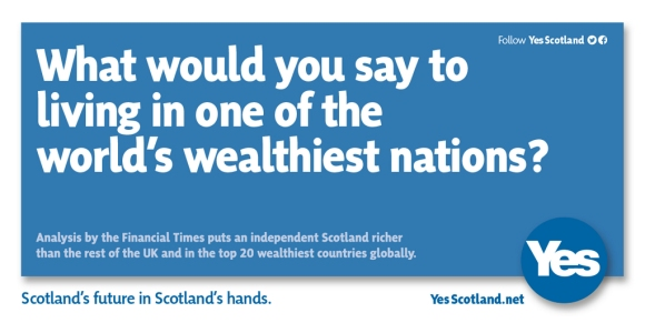 yes-scotland-poster-what-would-you-say-to-living-in-one-of-the-worlds-wealthiest-nations